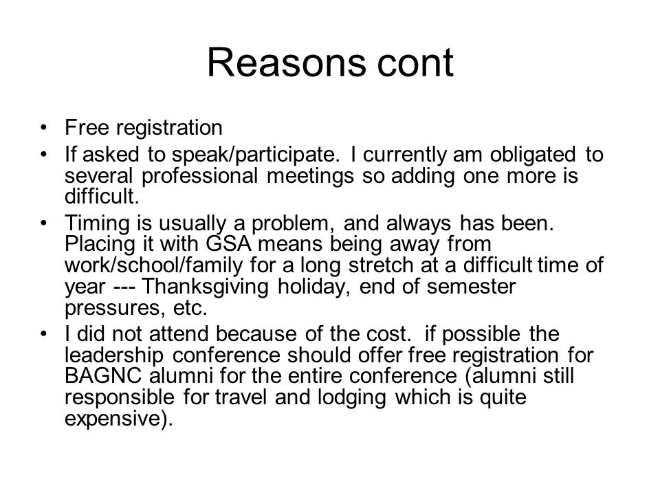 Reasons cont Free registration If asked to speak/participate.