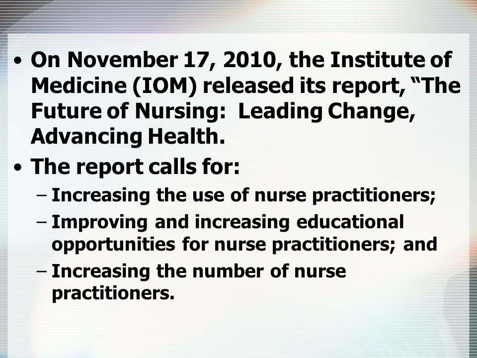 Nurses should: –practice to the full extent of their education and training.