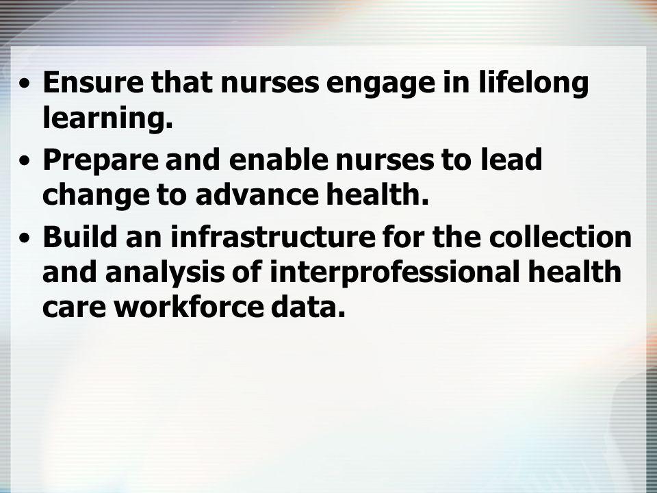 Ensure that nurses engage in lifelong learning.