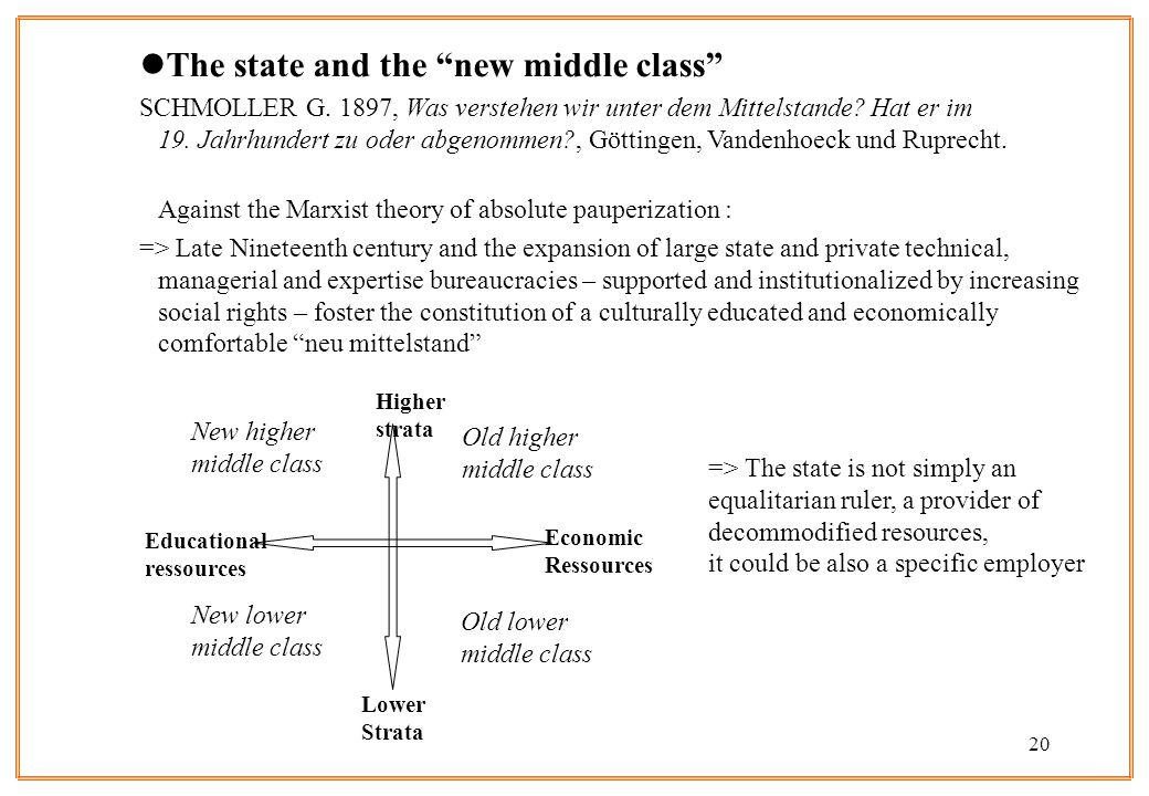 20 lThe state and the new middle class SCHMOLLER G. 1897, Was verstehen wir unter dem Mittelstande? Hat er im 19. Jahrhundert zu oder abgenommen?, Göt
