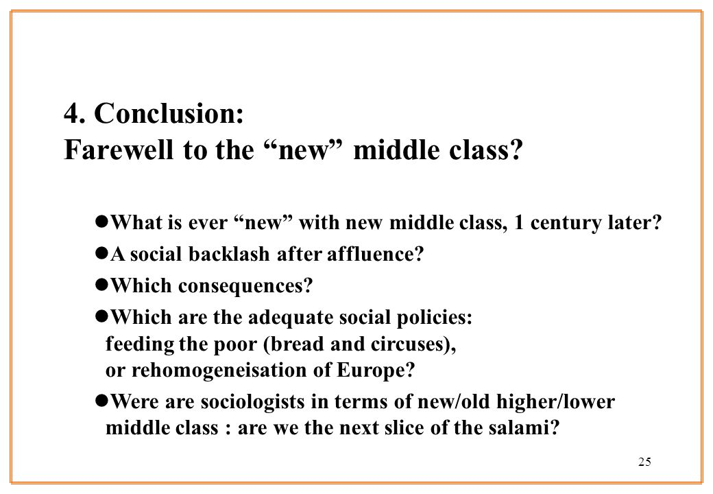 25 4. Conclusion: Farewell to the new middle class.