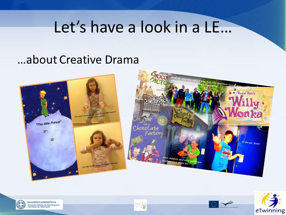 Lets have a look in a LE… …about Creative Drama