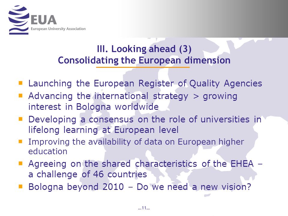 …11… III. Looking ahead (3) Consolidating the European dimension Launching the European Register of Quality Agencies Advancing the international strat