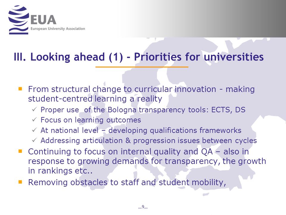 …9… III. Looking ahead (1) - Priorities for universities From structural change to curricular innovation - making student-centred learning a reality P