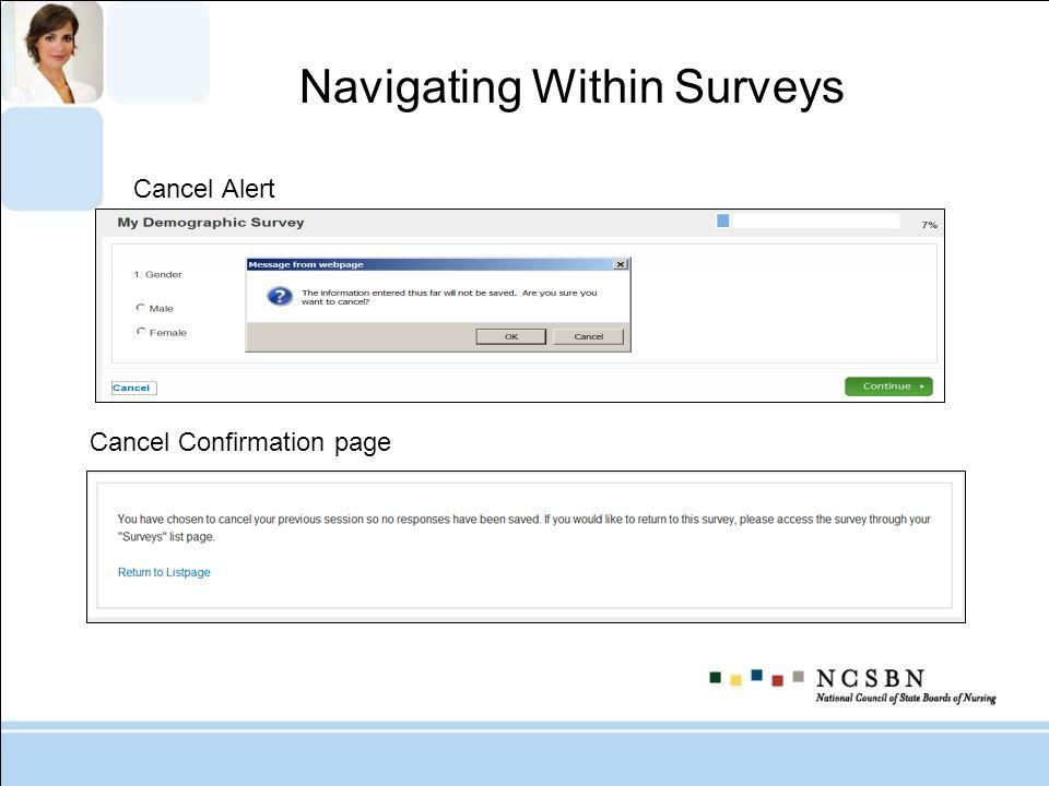 Cancel Alert Cancel Confirmation page Navigating Within Surveys