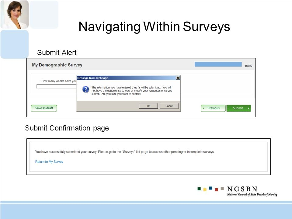 Submit Alert Submit Confirmation page Navigating Within Surveys