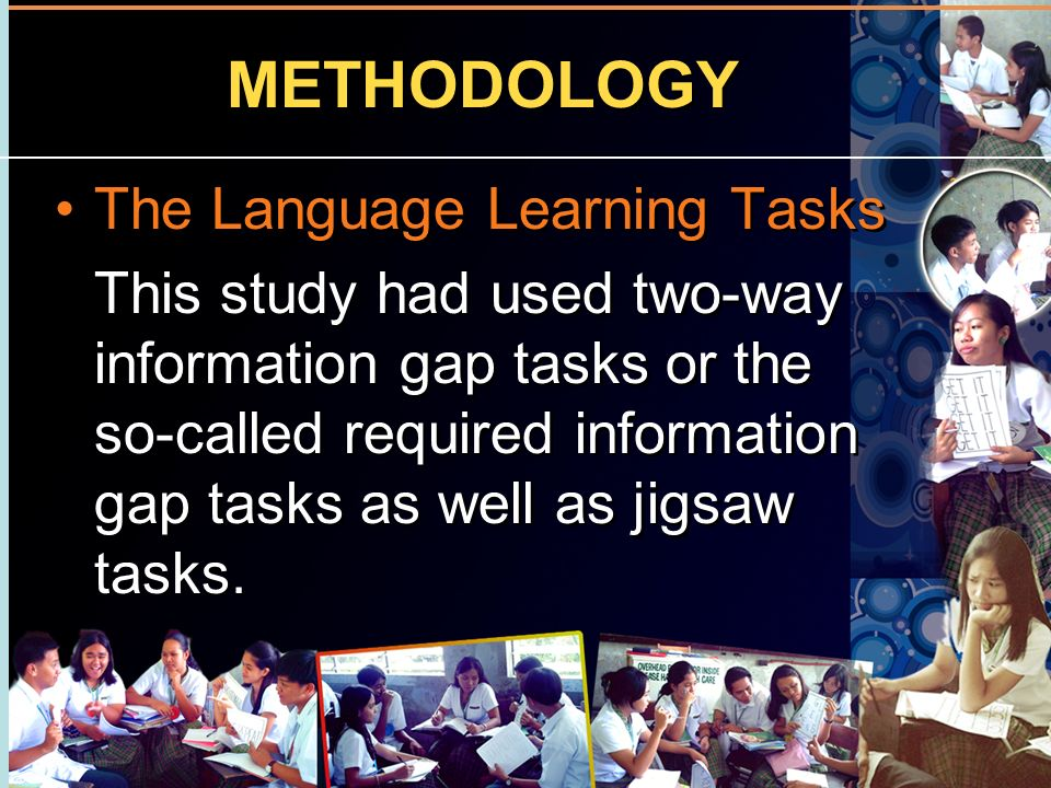 METHODOLOGY The Language Learning Tasks This study had used two-way information gap tasks or the so-called required information gap tasks as well as j