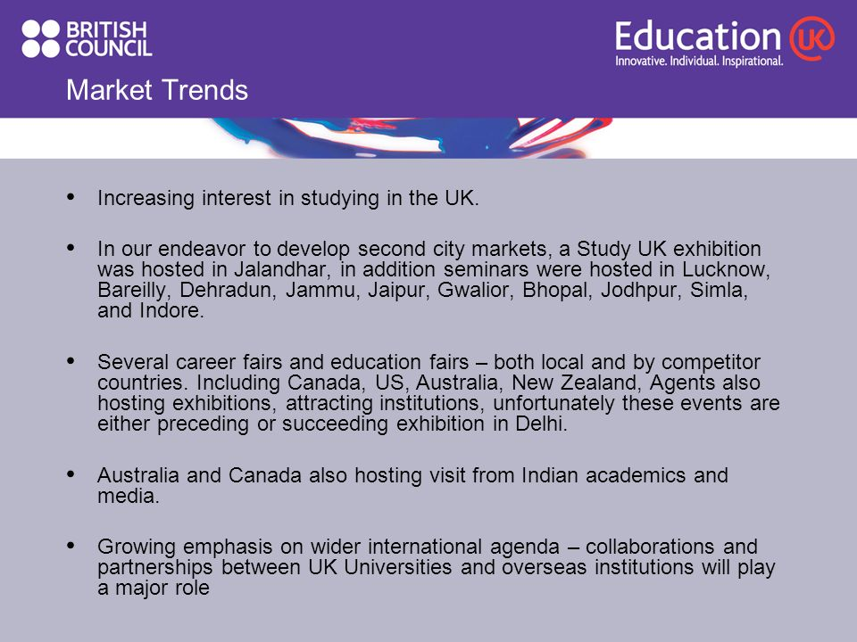 Market Trends Increasing interest in studying in the UK.