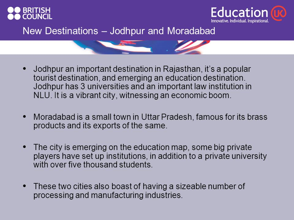 New Destinations – Jodhpur and Moradabad Jodhpur an important destination in Rajasthan, its a popular tourist destination, and emerging an education destination.