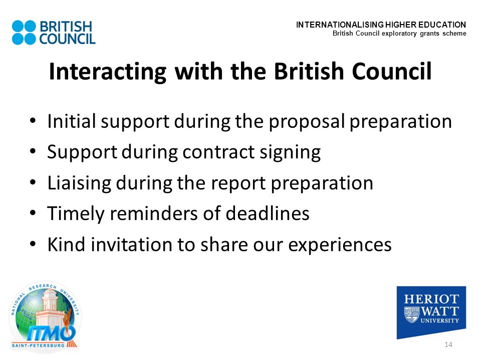 Interacting with the British Council Initial support during the proposal preparation Support during contract signing Liaising during the report prepar