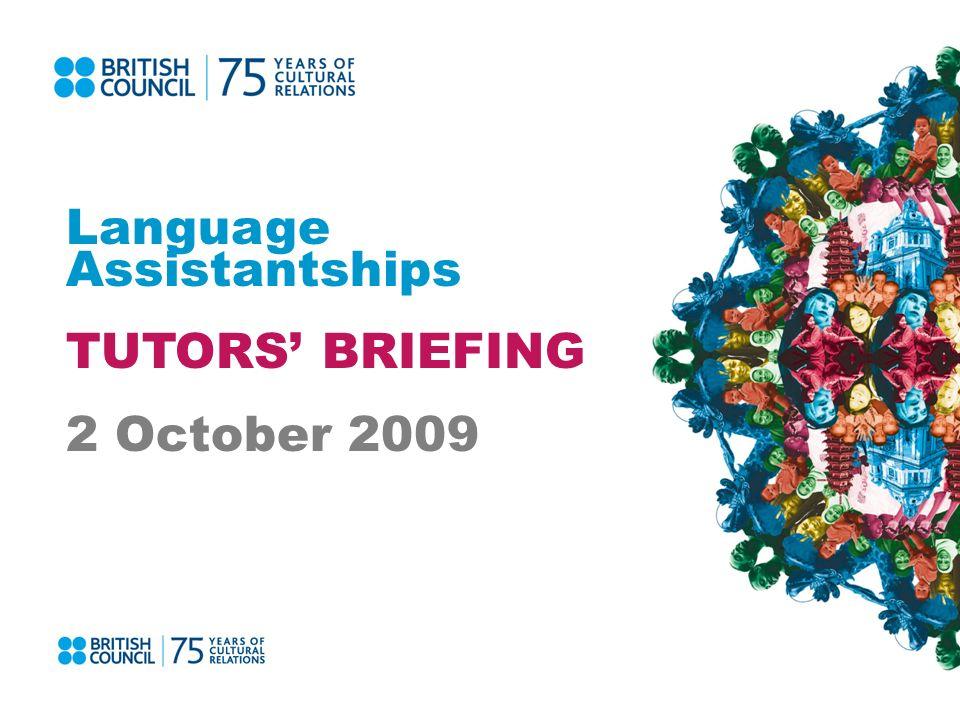 Language Assistantships TUTORS BRIEFING 2 October 2009