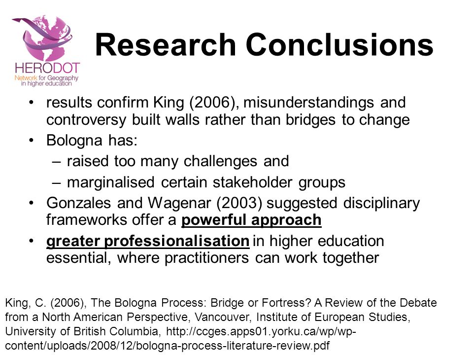 Research Conclusions results confirm King (2006), misunderstandings and controversy built walls rather than bridges to change Bologna has: –raised too