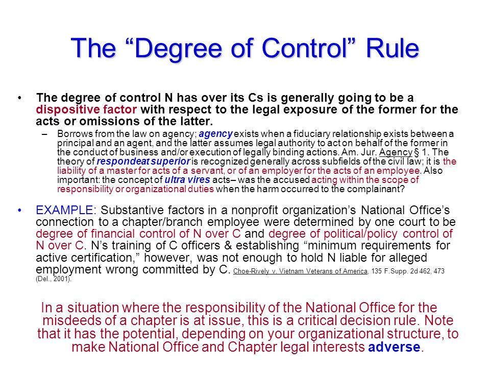The Degree of Control Rule The degree of control N has over its Cs is generally going to be a dispositive factor with respect to the legal exposure of the former for the acts or omissions of the latter.