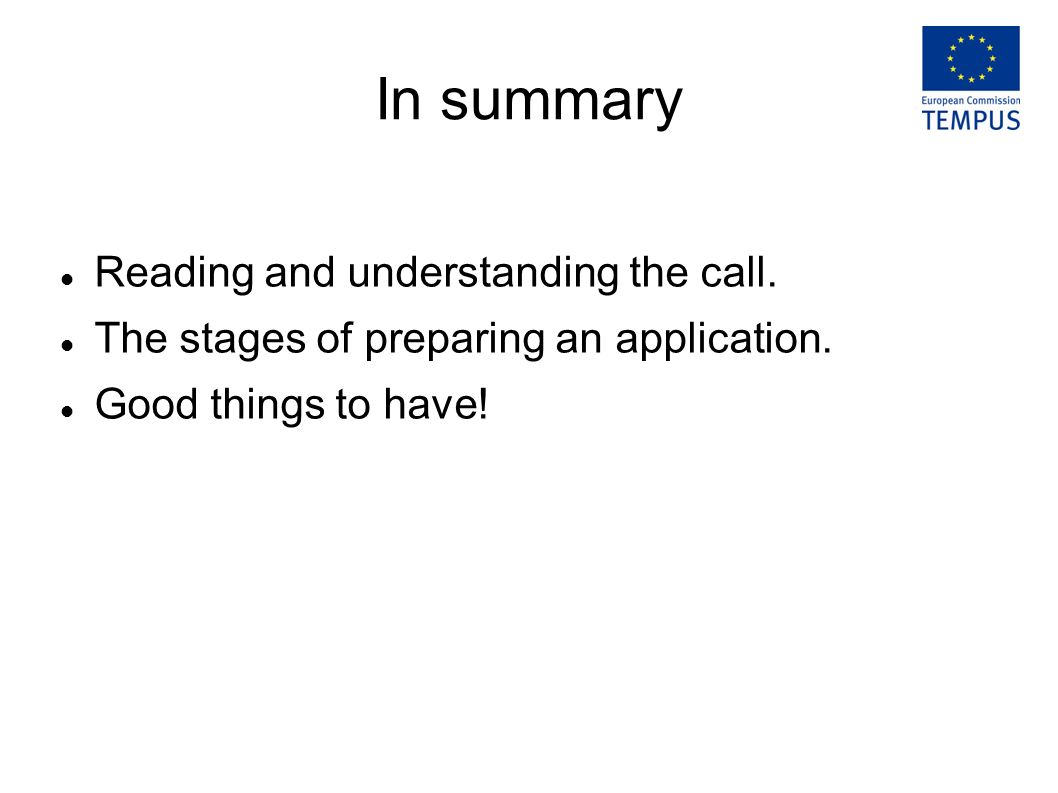 In summary Reading and understanding the call. The stages of preparing an application.