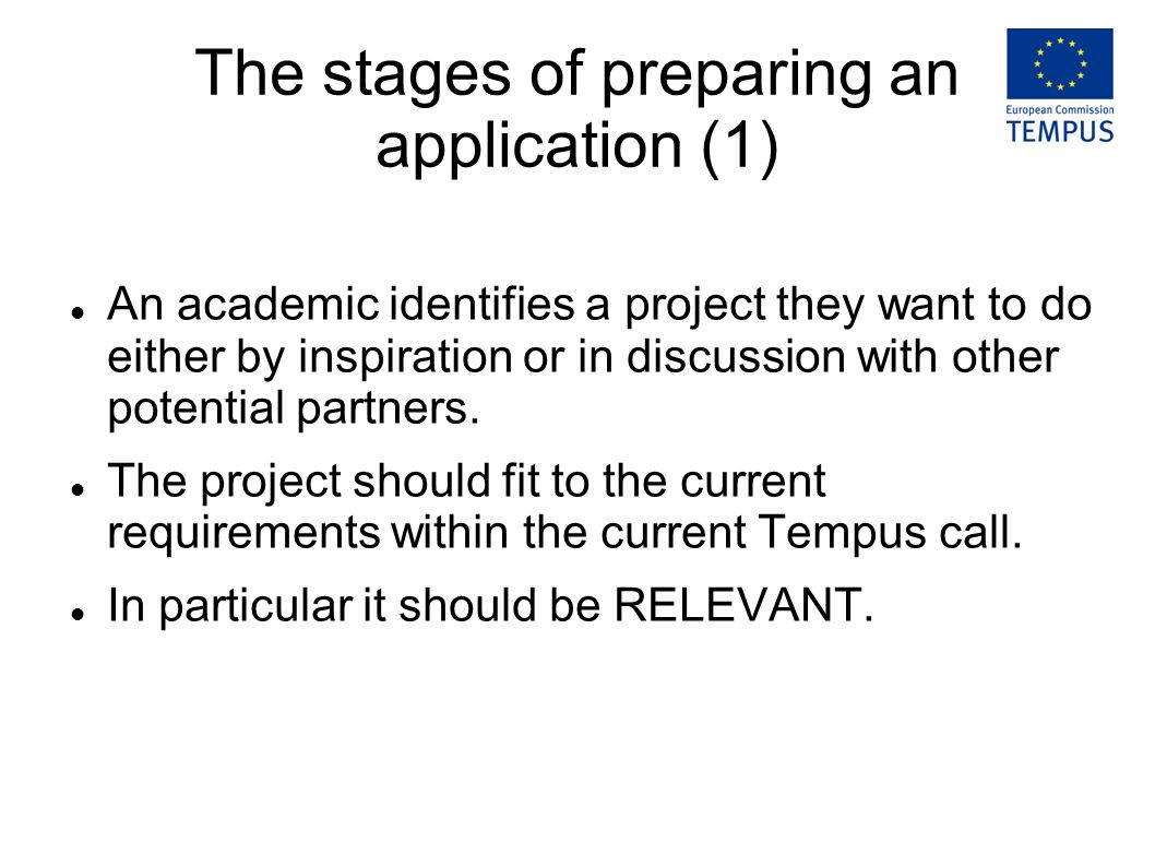 The stages of preparing an application (1) An academic identifies a project they want to do either by inspiration or in discussion with other potential partners.