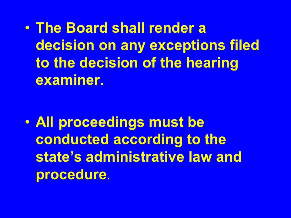 The Board shall render a decision on any exceptions filed to the decision of the hearing examiner.