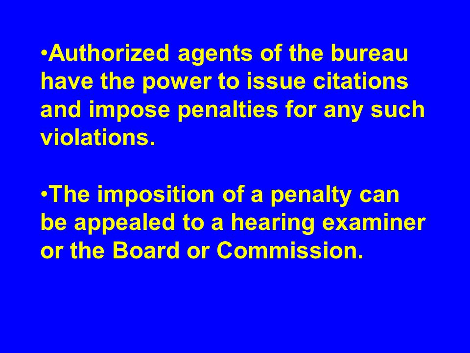 Authorized agents of the bureau have the power to issue citations and impose penalties for any such violations.