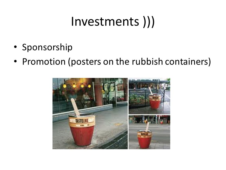 Investments ))) Sponsorship Promotion (posters on the rubbish containers)