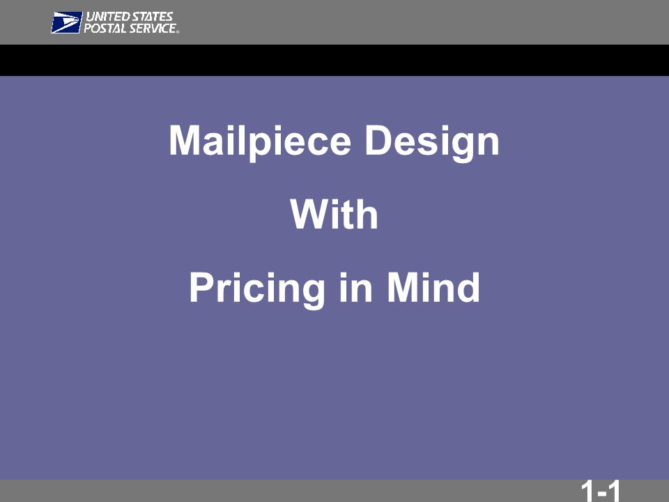 1-1 Mailpiece Design With Pricing in Mind