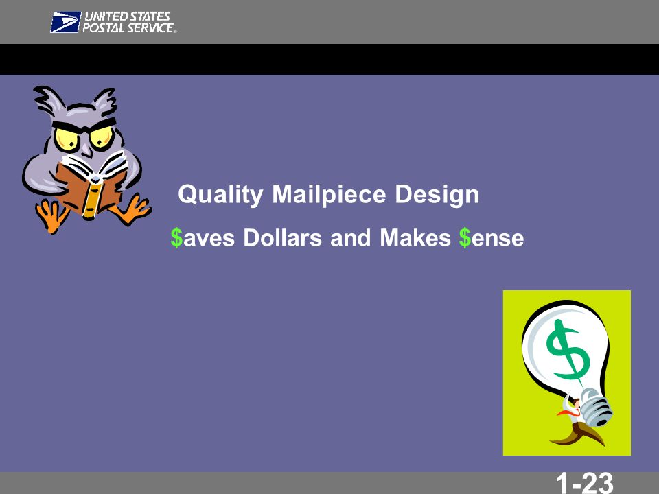 1-23 Quality Mailpiece Design $aves Dollars and Makes $ense