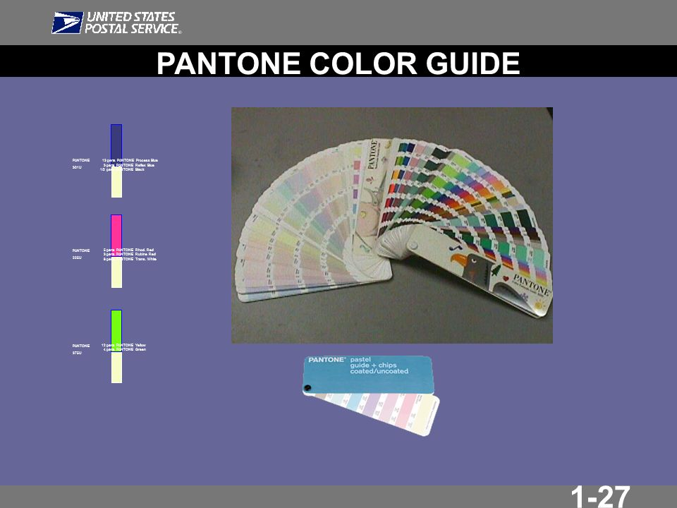 1-27 PANTONE COLOR GUIDE PANTONE 301U 13 parts PANTONE Process Blue 3 parts PANTONE Reflex Blue 1/2 parts PANTONE Black 5 parts PANTONE Rhod.