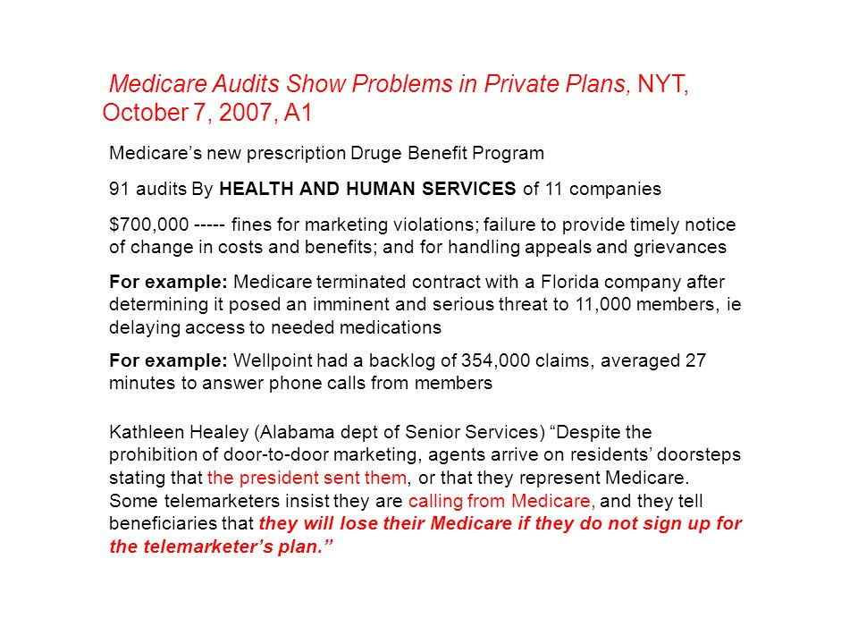 Medicare Audits Show Problems in Private Plans, NYT, October 7, 2007, A1 Medicares new prescription Druge Benefit Program 91 audits By HEALTH AND HUMA