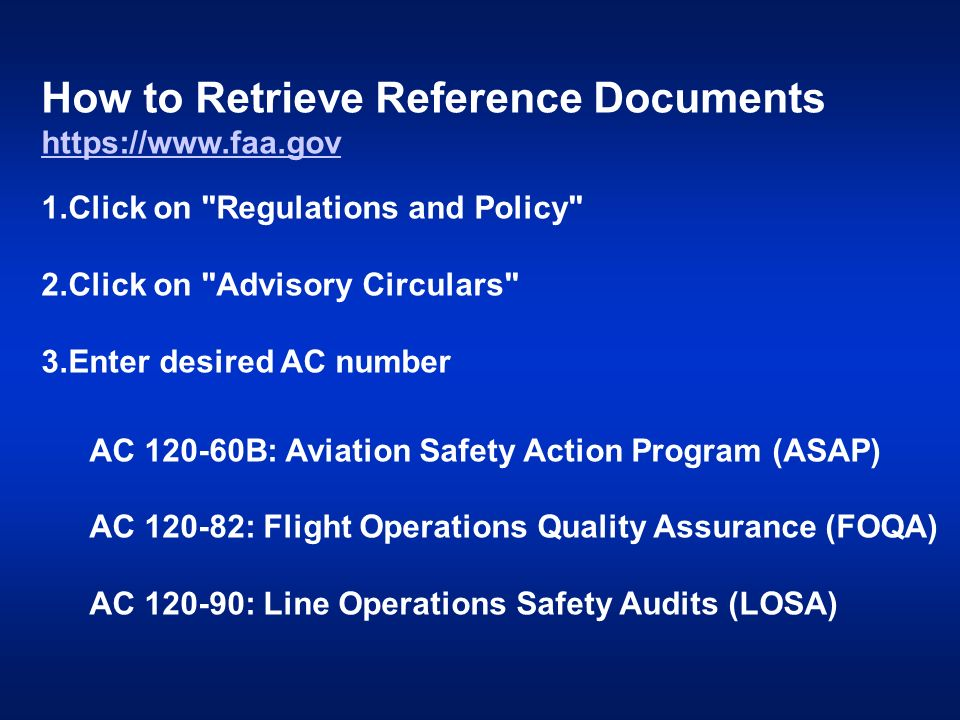 How to Retrieve Reference Documents https://www.faa.gov 1.Click on