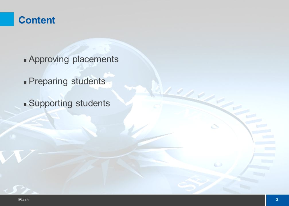 23 Marsh Summary Risk Management Framework Approving placements Preparing students Supporting students Review