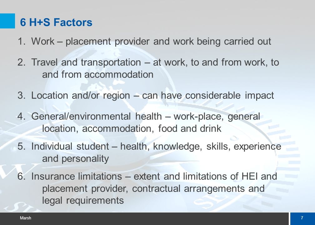 7 Marsh 6 H+S Factors 1.Work – placement provider and work being carried out 2.