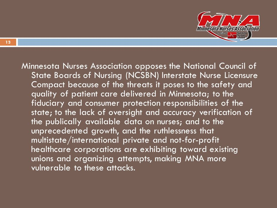 Minnesota Nurses Association opposes the National Council of State Boards of Nursing (NCSBN) Interstate Nurse Licensure Compact because of the threats