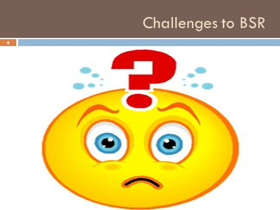 Challenges to BSR 6