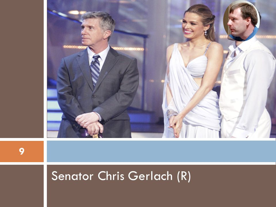 Senator Chris Gerlach (R) 9