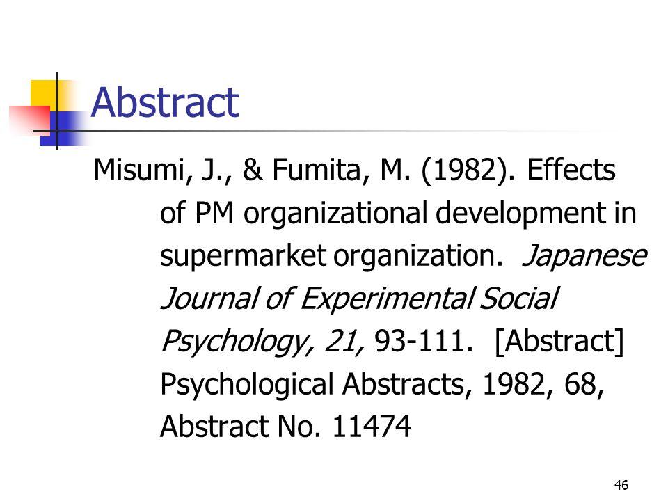 46 Abstract Misumi, J., & Fumita, M. (1982). Effects of PM organizational development in supermarket organization. Japanese Journal of Experimental So