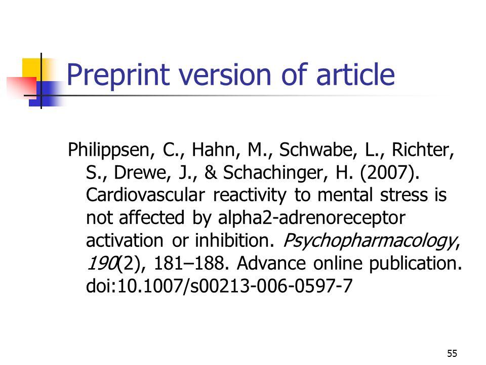 55 Preprint version of article Philippsen, C., Hahn, M., Schwabe, L., Richter, S., Drewe, J., & Schachinger, H. (2007). Cardiovascular reactivity to m