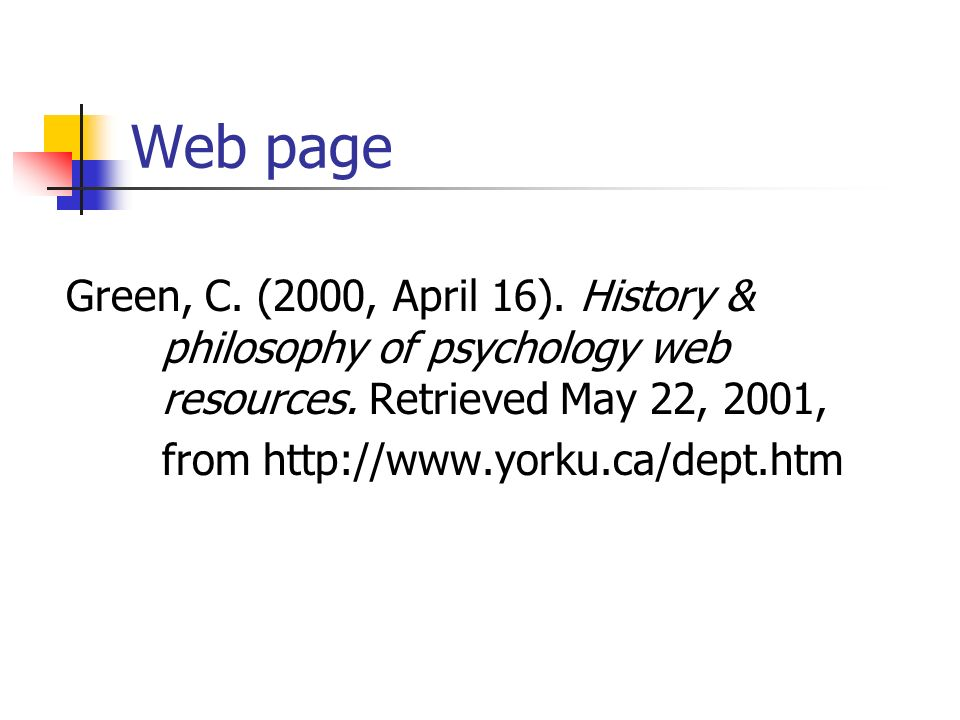 Web page Green, C.(2000, April 16). History & philosophy of psychology web resources.