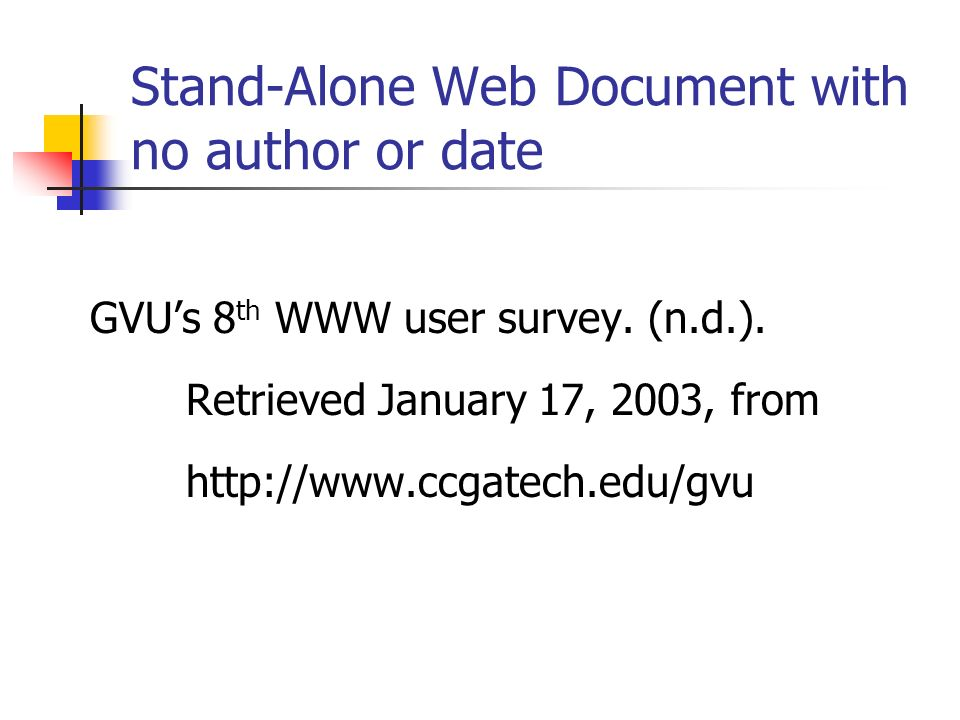 Stand-Alone Web Document with no author or date GVUs 8 th WWW user survey.