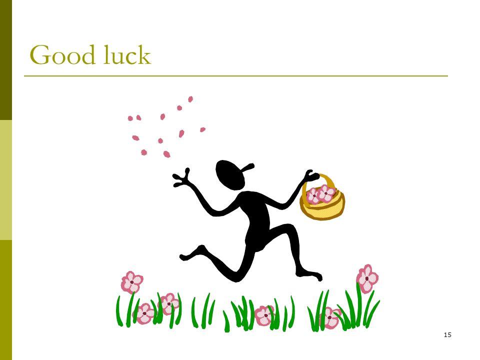 15 Good luck