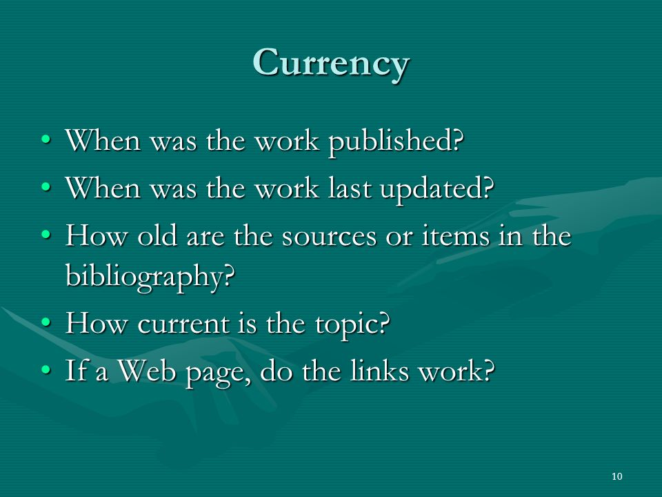 10 Currency When was the work published When was the work published.