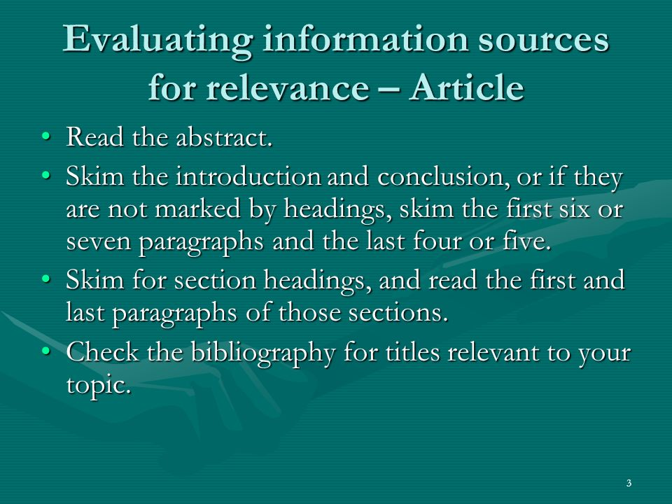 3 Evaluating information sources for relevance – Article Read the abstract.Read the abstract.