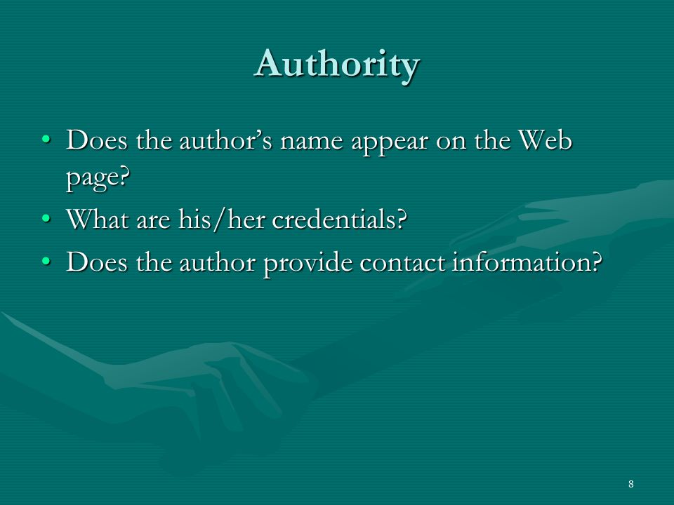 8 Authority Does the authors name appear on the Web page Does the authors name appear on the Web page.