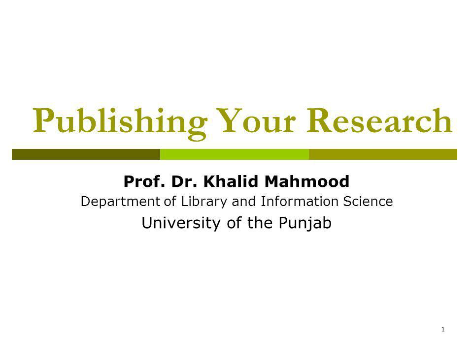 1 Publishing Your Research Prof. Dr.