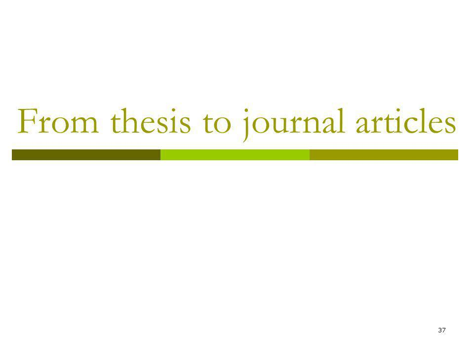 37 From thesis to journal articles
