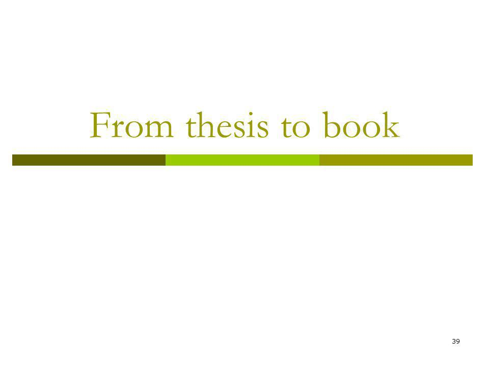 39 From thesis to book