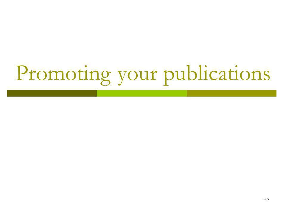 46 Promoting your publications