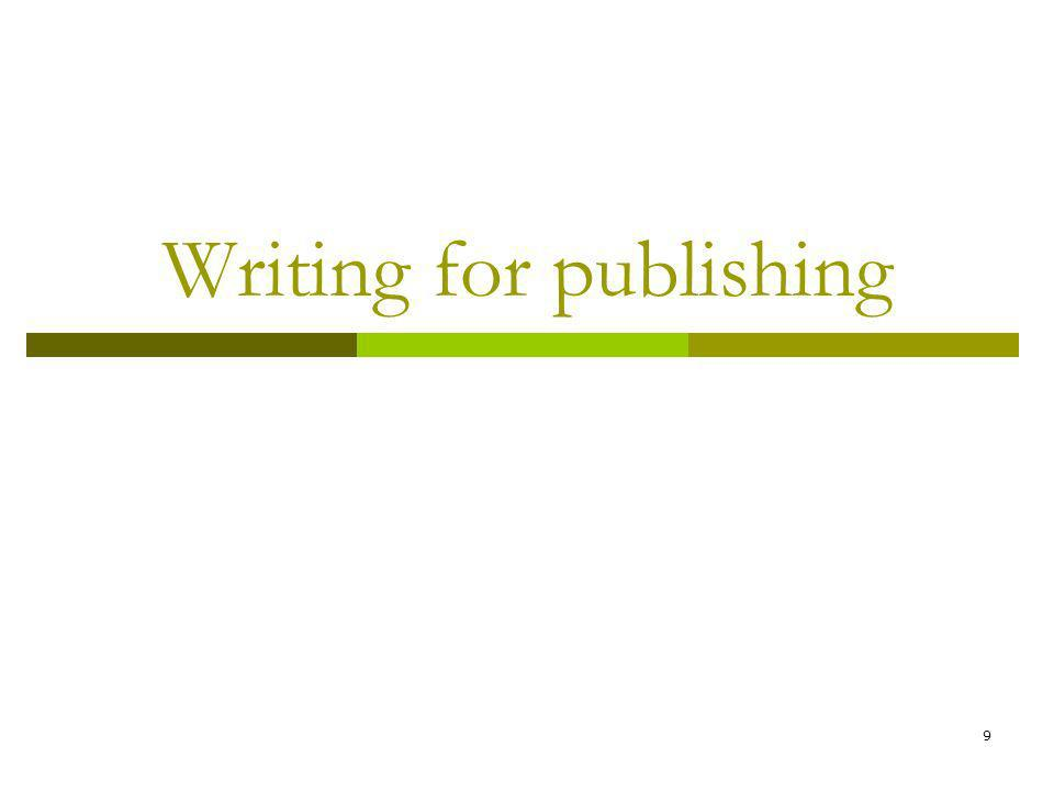 9 Writing for publishing