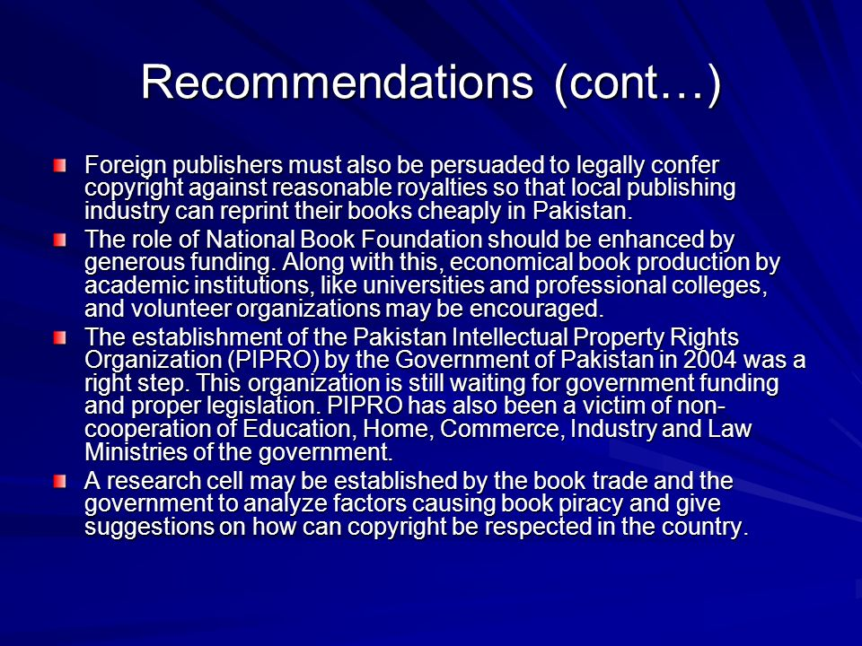 Recommendations (cont…) Foreign publishers must also be persuaded to legally confer copyright against reasonable royalties so that local publishing in