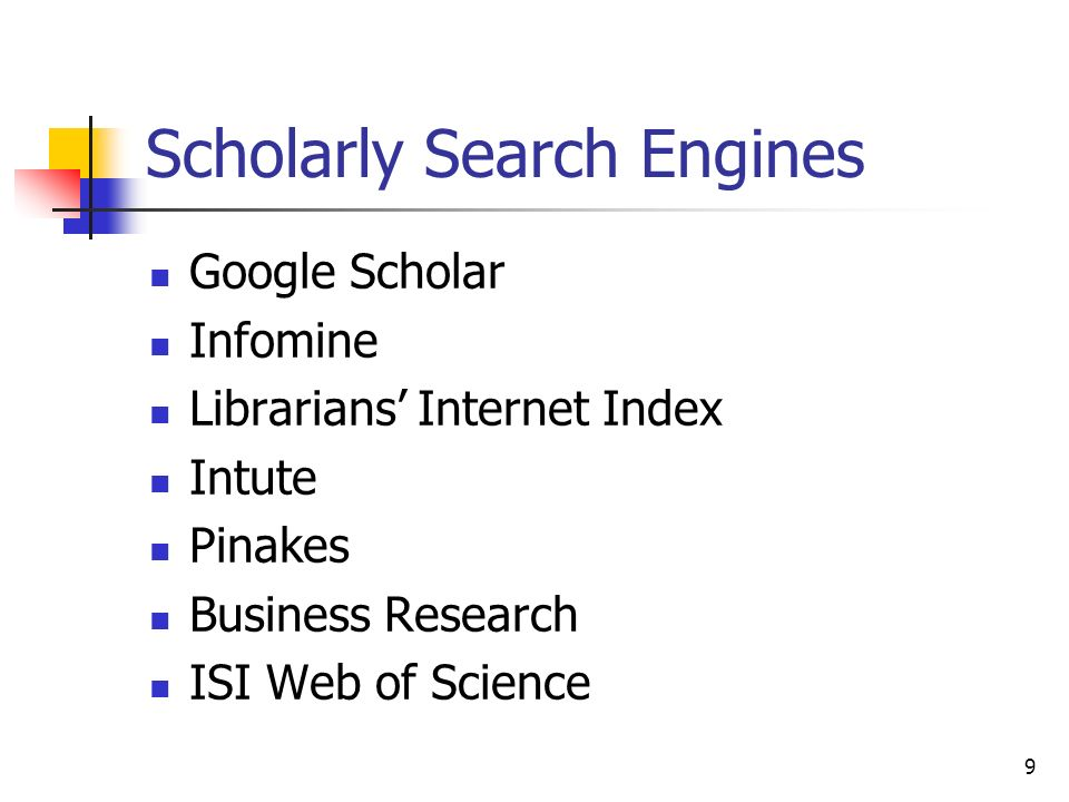 9 Scholarly Search Engines Google Scholar Infomine Librarians Internet Index Intute Pinakes Business Research ISI Web of Science