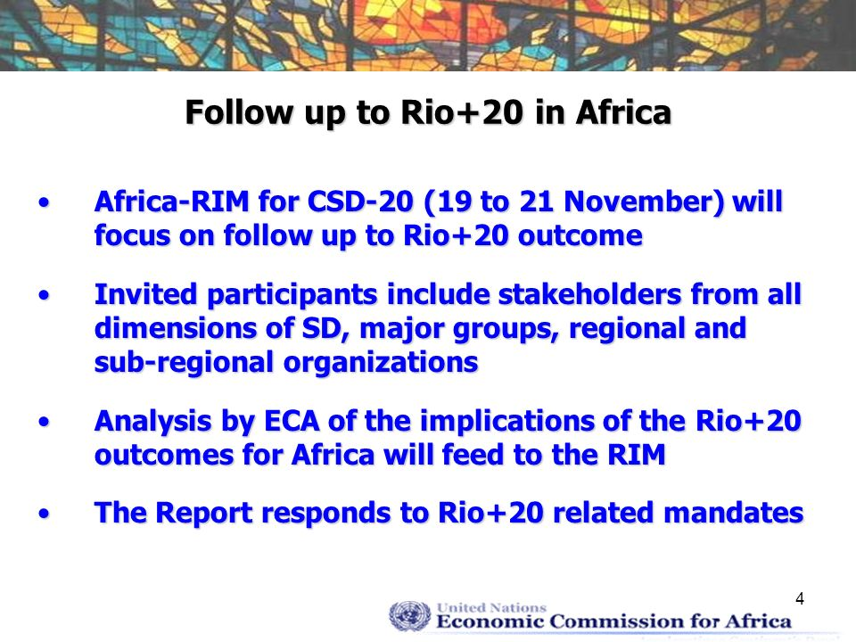 5 Focus of Africa-RIM The RIM will focus on issues tabled for CSD-20: High Level Political Forum on Sustainable DevelopmentHigh Level Political Forum on Sustainable Development Sustainable Development GoalsSustainable Development Goals Means of implementationMeans of implementation Third International Conference on SIDSThird International Conference on SIDS A Programme on measures to complement Gross Domestic ProductA Programme on measures to complement Gross Domestic Product Green Economy (Inclusive Green Growth)Green Economy (Inclusive Green Growth) Thematic areas and cross-sectoral issuesThematic areas and cross-sectoral issues Africa-RIM Outcome Document will feed into the CSD-20 and GA Processes on Rio+20 And chart the way forward for the regionAfrica-RIM Outcome Document will feed into the CSD-20 and GA Processes on Rio+20 And chart the way forward for the region