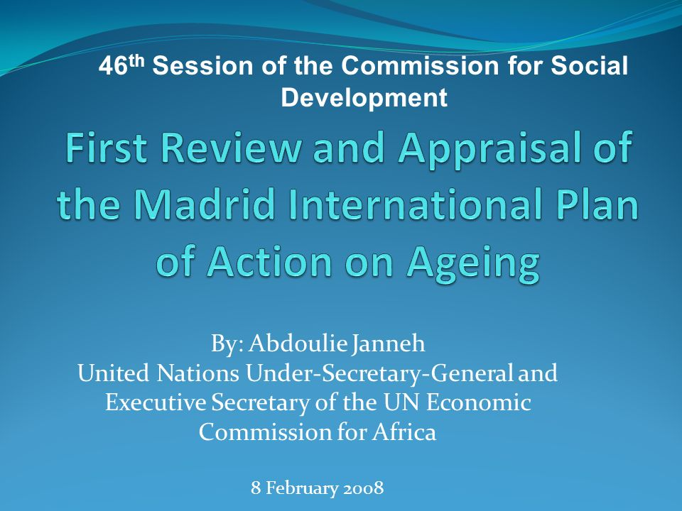 By: Abdoulie Janneh United Nations Under-Secretary-General and Executive Secretary of the UN Economic Commission for Africa 8 February th Session of the Commission for Social Development