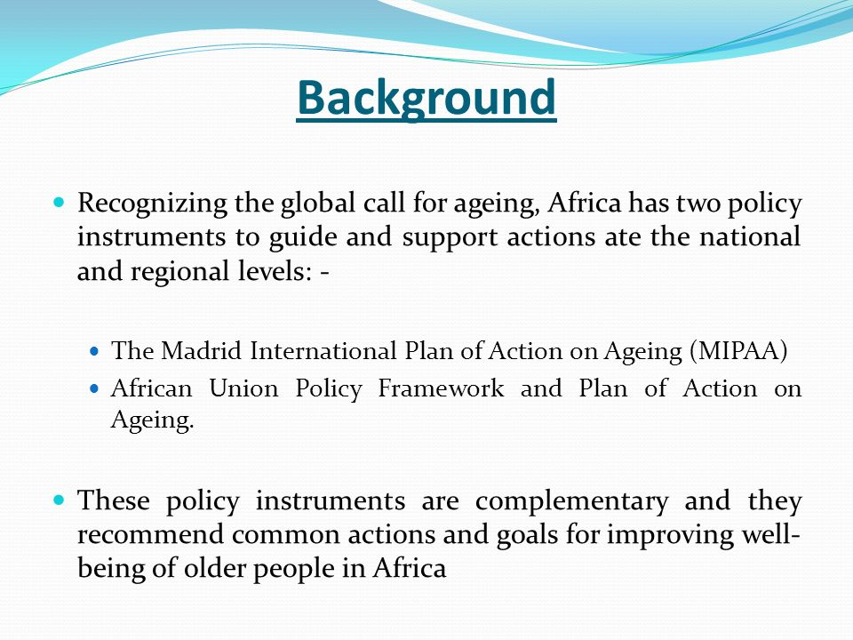 ECA ROLE Apart from debating and conducting research on ageing and development in Africa, the UNEA will:- Continue to help countries to formulate and implement policies and program on ageing and development in the continent Identify areas where less progress has been made, document best practices and lessons of experience, and share knowledge with regional and like-minded institutions Establish knowledge-sharing and learning network on ageing and development.